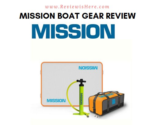 Mission Boat Gear review